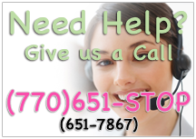 Need Help? Give us a Call (770)651-STOP or (770)651-7867